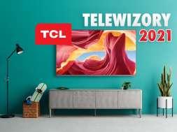 tcl telewizor 4K HDR 2021 lifestyle