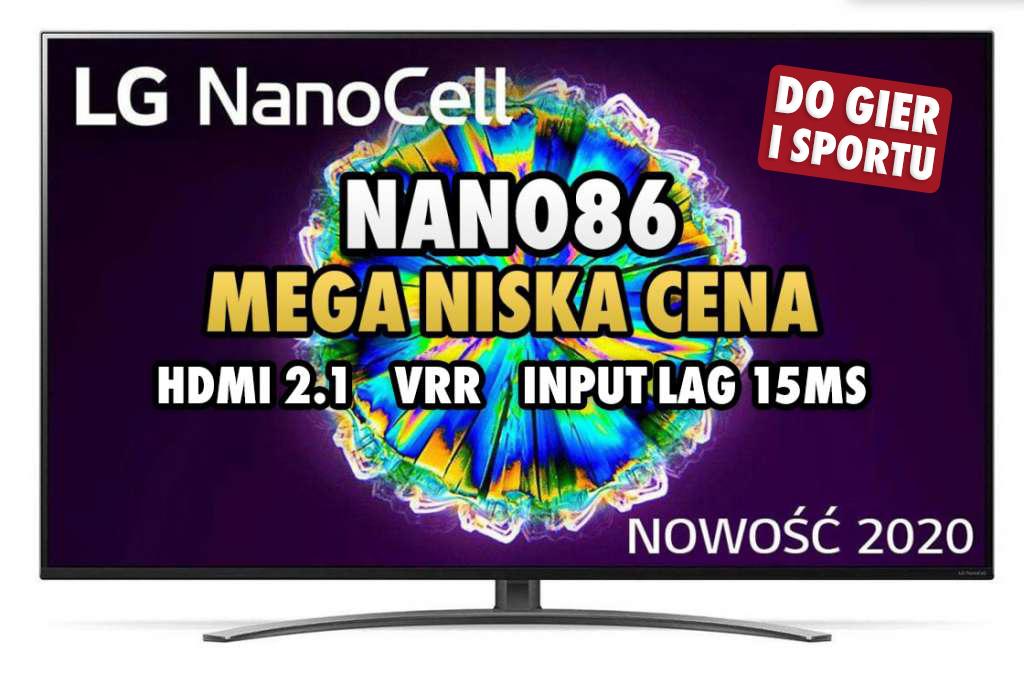 """LG NANO863 55"""" 4K z matrycą 120Hz, HDMI 2.1 i Dolby Vision znów ogromnie przeceniony! Idealny do gier i sportu - gdzie kupić?"""