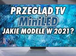 telewizory MiniLED 2020 przegląd