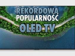 telewizory OLED sprzedaż popularność LG