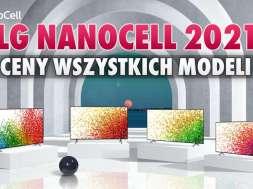 LG NanoCell 2021 telewizory ceny okładka