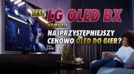 LG OLED BX | TEST | Szukasz taniego OLED TV do filmów i konsoli nowej generacji lub PC z HDMI 2.1? To coś dla Ciebie!