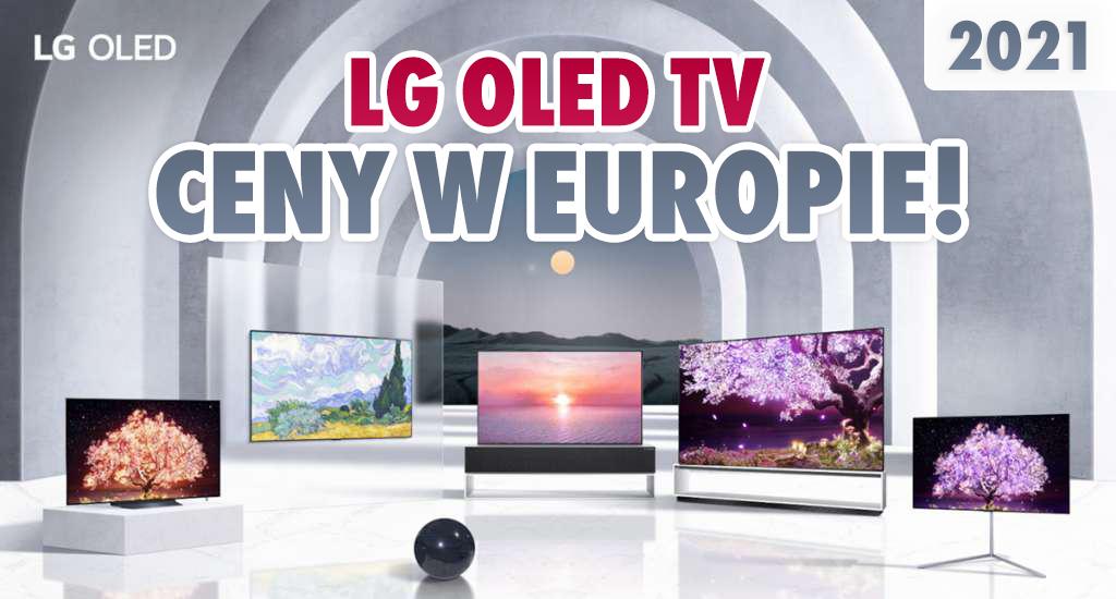 LG OLED: znamy europejskie ceny nowych telewizorów na 2021 rok! Ile będą kosztować modele z serii B1, C1, G1 i Z1?