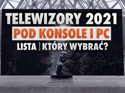 telewizory 2021 hdmi 21 konsole PC lista okładka
