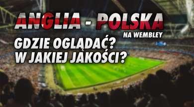 Anglia Polska mecz wembley gdzie oglądać okładka