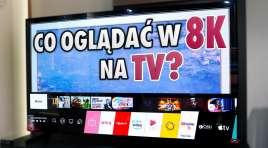 Co można obecnie oglądać w 8K? Jak blisko siadać do telewizora 8K? Analizujemy dostępne źródła na naszym nowym wideo na kanale!
