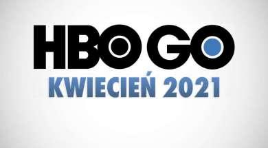 HBO GO oferta kwiecień 2021 okładka
