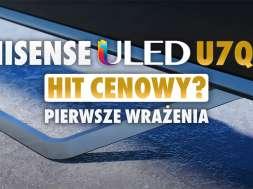 Hisense ULED U7QF test zapowiedź okładka