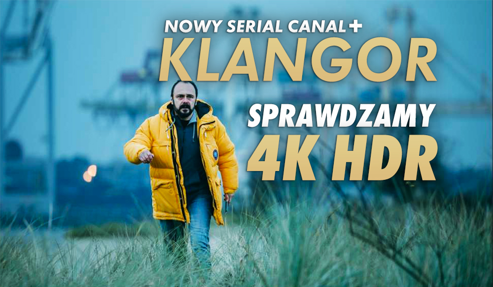 """Jak wypada superprodukcja CANAL+ """"KLANGOR"""" w 4K HDR? Polski dramat w skandynawskim klimacie pod lupą jakości CANAL+ 4K Ultra HD!"""