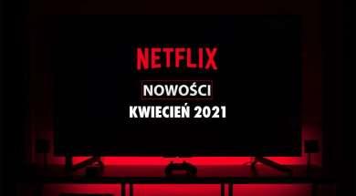 Netflix-oferta-kwiecien-2021