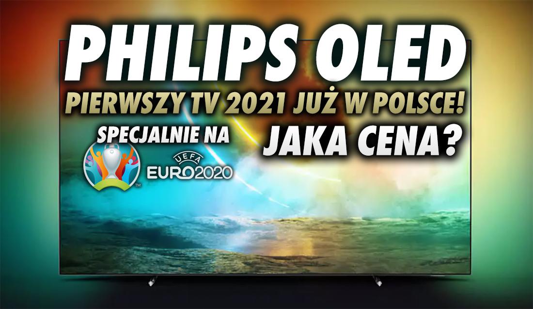 Philips OLED dedykowany do oglądania EURO 2020 już w Polsce! Jest oferta z wariantem 120Hz 65 cali – jaka cena i czy warto kupić?