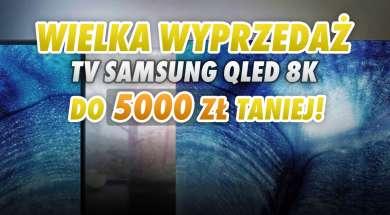 Samsung QLED 8K telewizory wyprzedaż Media Expert okładka