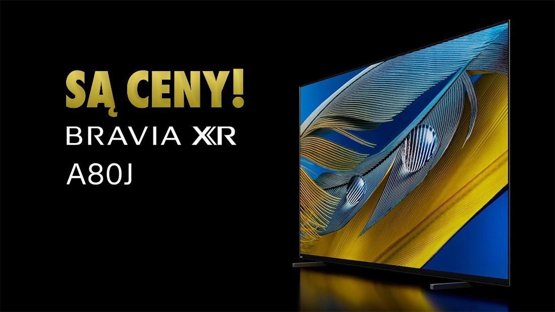 Oto ceny telewizorów Sony OLED z nowej serii 4K A80J! Kolejny świetnie wyceniony model 77 cali!