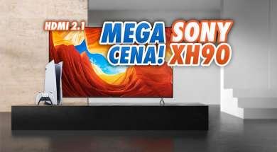 Sony XH90 wyprzedaż 2021 okładka