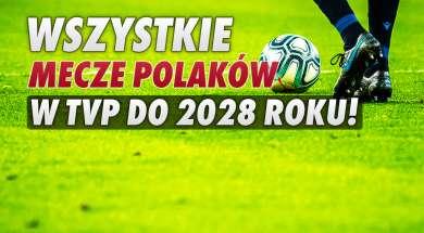 TVP reprezentacja Polski prawa transmisje okładka