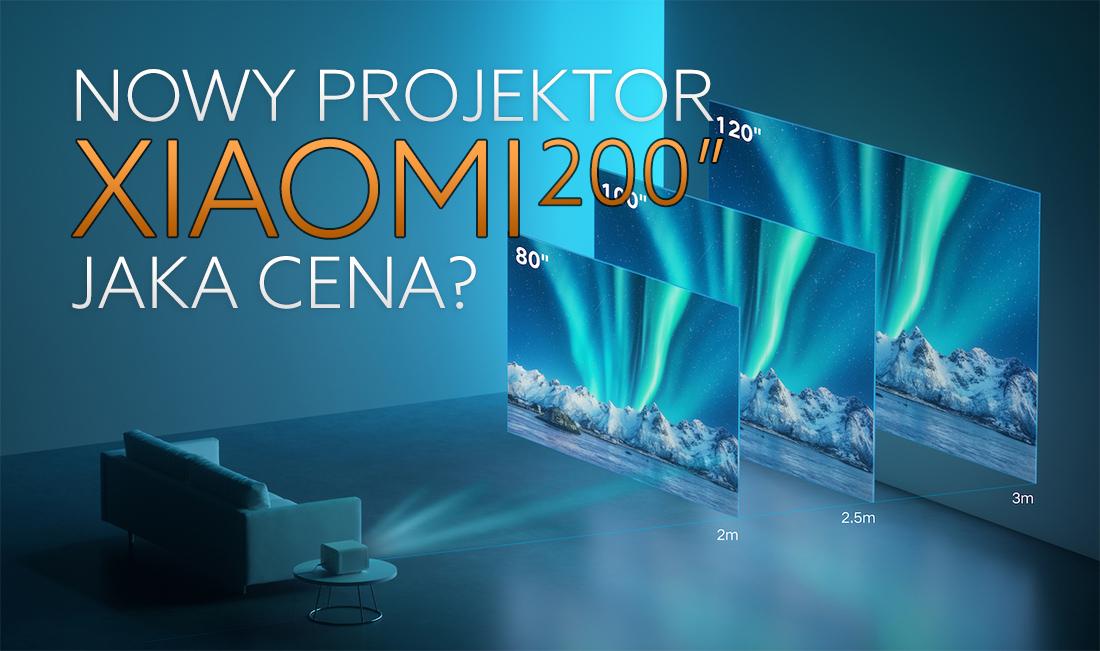 200 cali w salonie od Xiaomi! Chińczycy wprowadzają swój nowy projektor z obsługą HDR10+ – będzie hit? Jaka cena?