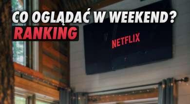 netflix weekend co oglądać ranking okładka