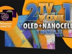 2 tv za 1 LG OLED NanoCell HDMI 2.1 Media Expert promocja okładka