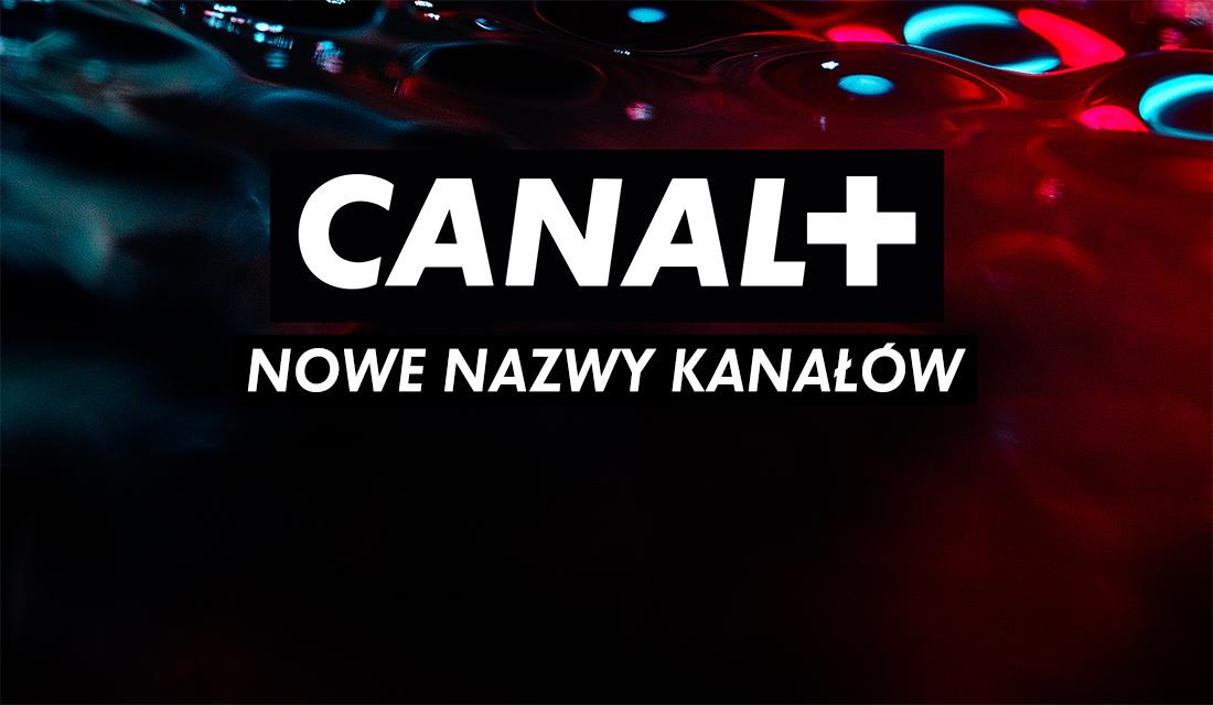 Dwa kanały CANAL+ zmieniają nazwy! Jeszcze w kwietniu zobaczymy ich nowe odsłony – czy zmienią się także ramówki?
