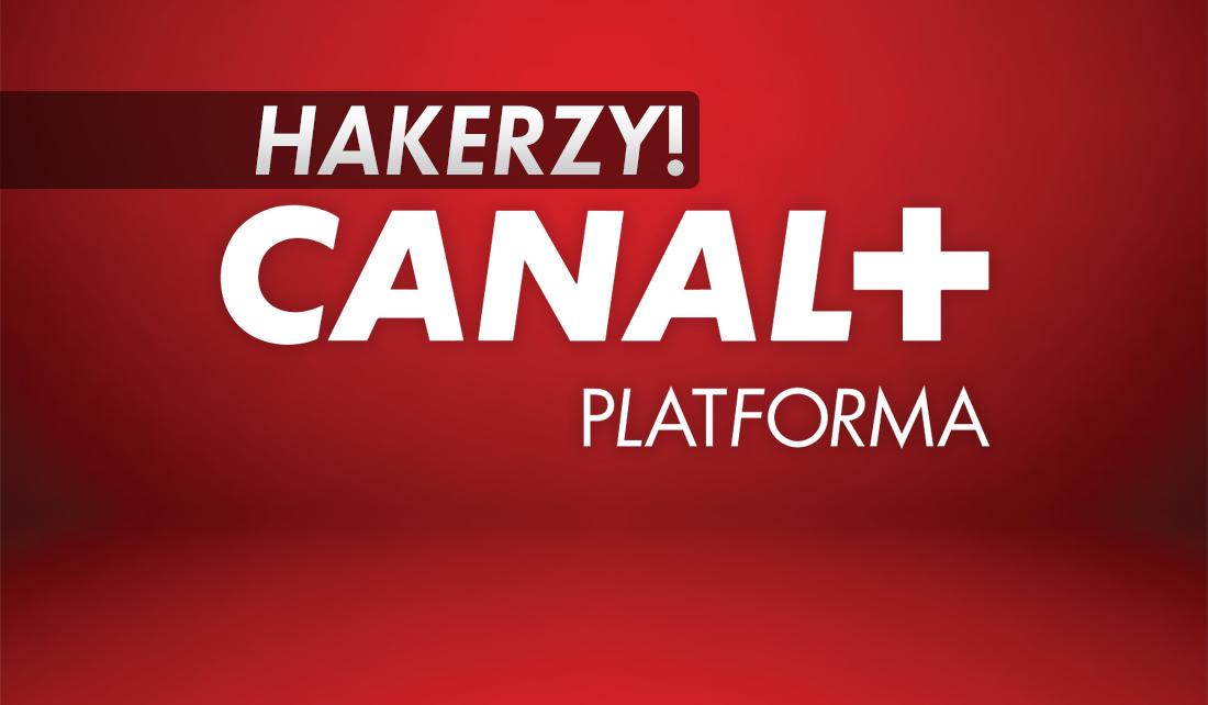 Hakerzy włamują się na konta użytkowników telewizji CANAL+! Uwaga – mogą wykupić droższy pakiet. Jak się bronić?
