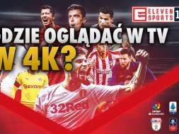 Eleven Sports 4K kanał telewizja gdzie oglądać okładka