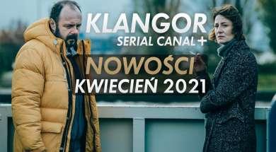 KLANGOR CANAL+ serial nowości kwiecień 2021 okładka