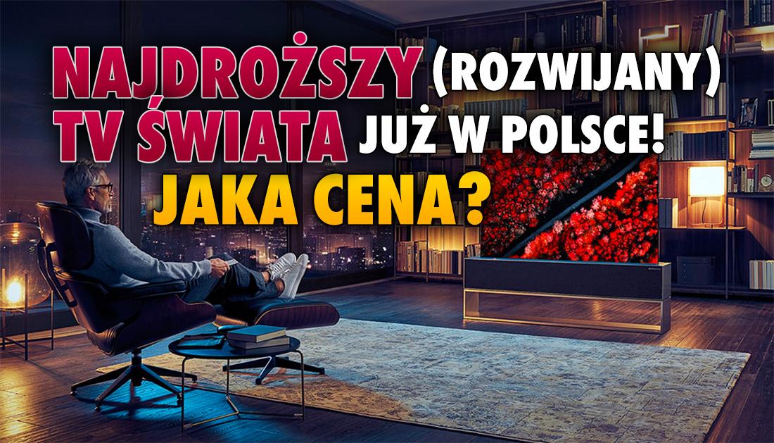Najdroższy telewizor świata już dostępny w Polsce! LG OLED R1 pojawił się w Media Expert. Chętni? Cena powali was na kolana!