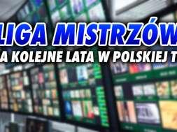 Liga Mistrzów polska telewizja prawa okładka