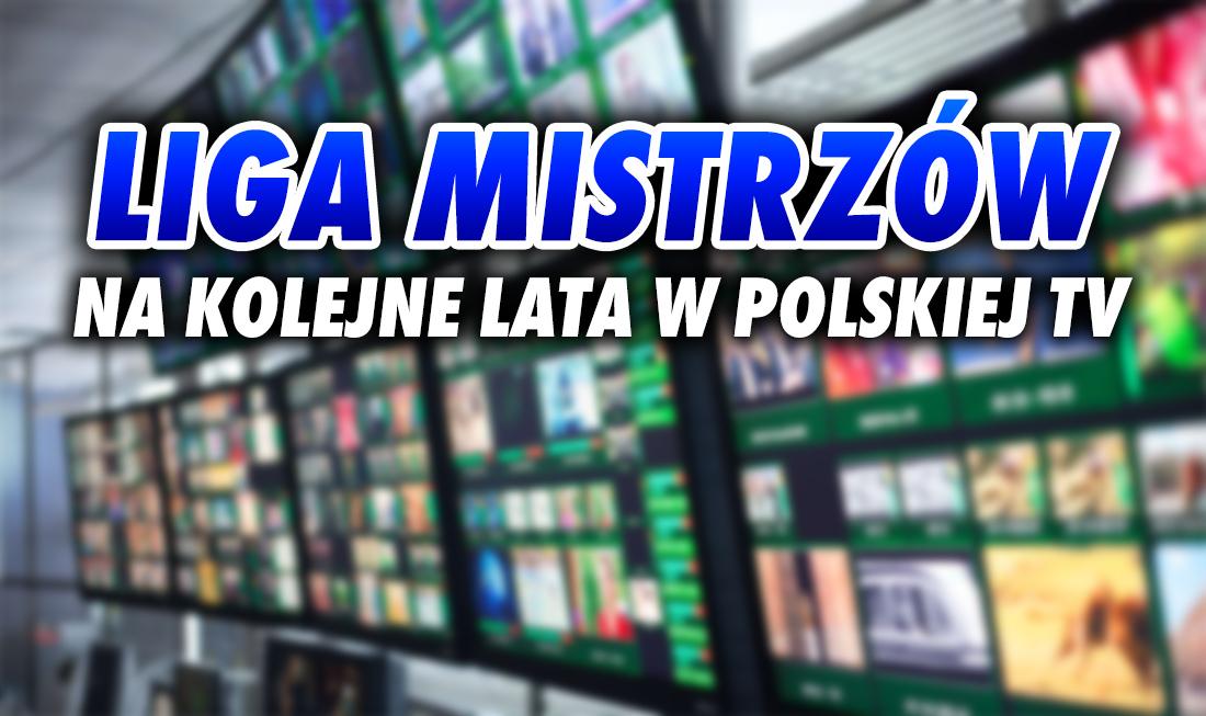 Gdzie będziemy oglądać piłkarską Ligę Mistrzów przez kolejne lata? Dotychczasowy nadawca w Polsce przedłużył licencję!