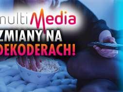 Multimedia Polska dekodery telewizja kanały zmiany okładka