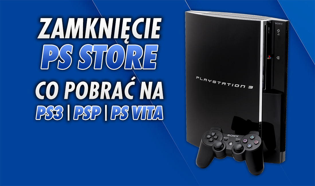 5 gier, w które musisz zagrać, zanim zostaną skasowane! Sony zamyka PlayStation Store dla starszych konsol   LISTA