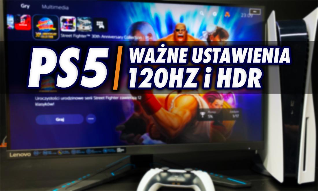 Od teraz ręcznie włączymy 120Hz i HDR w PlayStation 5 oraz podłączymy konsolę do monitora. Nowa aktualizacja wprowadza oczekiwane funkcje!