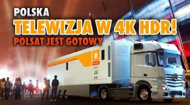 Polsat 4K HDR telewizja wóz transmisyjny okładka