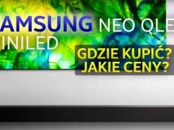 Samsung Neo QLED MiniLED modele 2021 gdzie kupić okładka