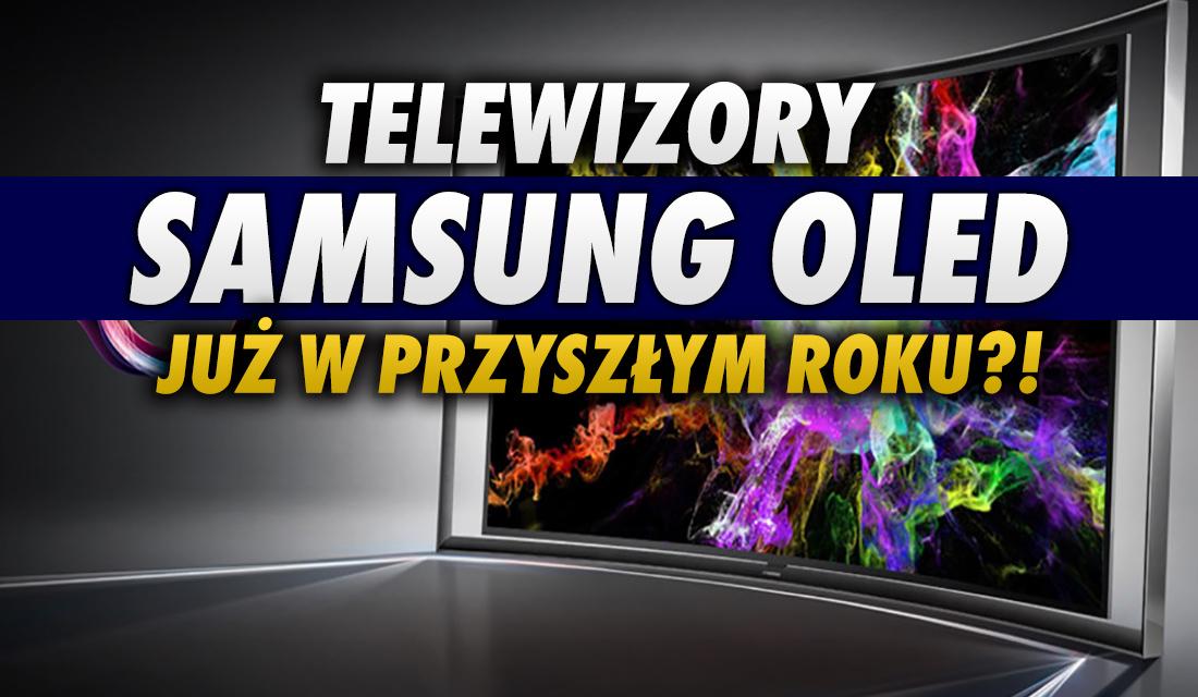 Samsung wraca do telewizorów OLED?! Umowa na zakup pięciu milionów paneli od LG Display o krok od podpisania!
