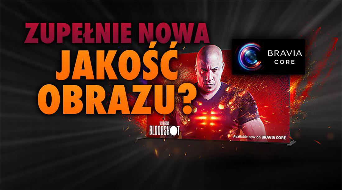 Polska premiera serwisu wideo Sony z jakością obrazu znaną z płyt 4K. BRAVIA CORE zdetronizuje konkurencję? Netflix i inni mogą się obawiać!