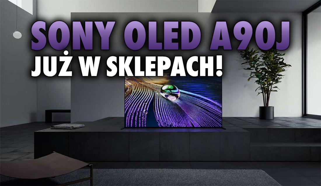 Sony OLED A90J już dostępny w pierwszych polskich sklepach! Jaka cena i promocje na start flagowca 2021?