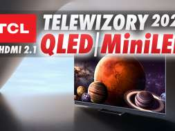 TCL QLED MiniLED telewizory 2021 premiera okładka