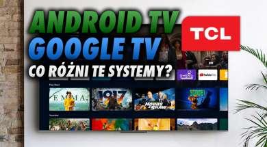 TCL telewizory systemy Google TV Android TV 11 okładka