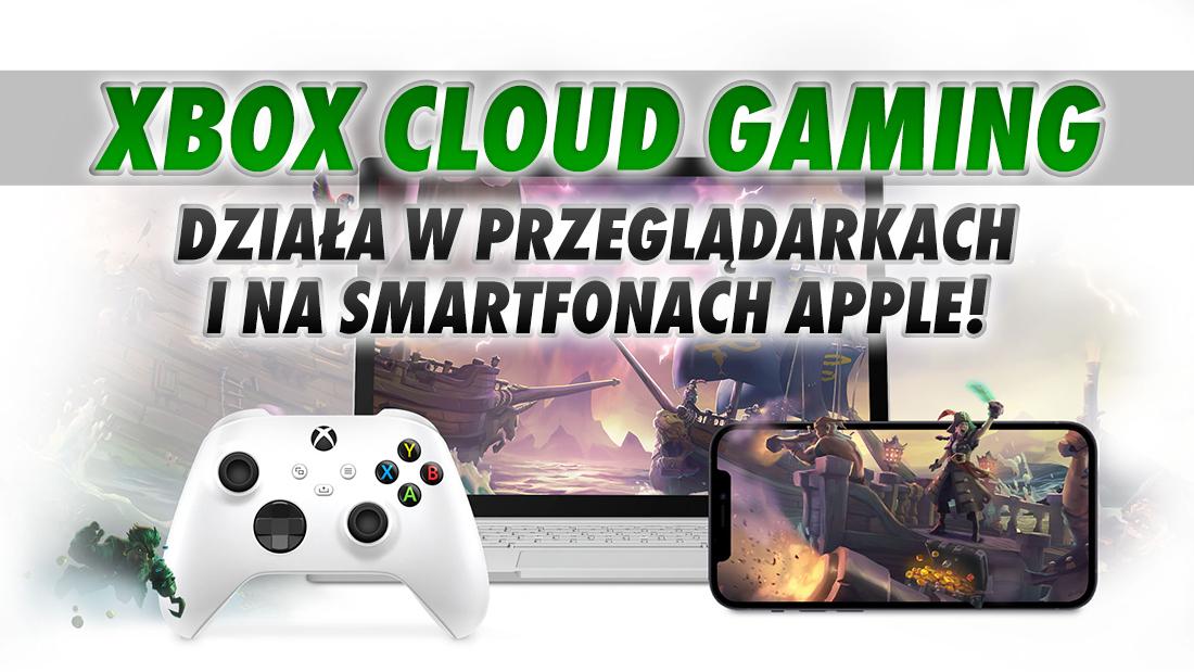 Xbox Game Pass już działa w chmurze na komputerach z Windows i urządzeniach Apple! Tylko dla zaproszonych – kto może testować?