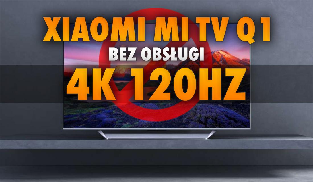 Dostępny w Polsce Xiaomi Mi TV Q1 jednak bez HDMI 2.1? Jest potwierdzenie braku obsługi sygnału 4K 120Hz w nowych konsolach i na PC!