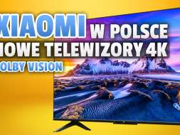 Xiaomi telewizory 4K Polska premiera Mi TV P1
