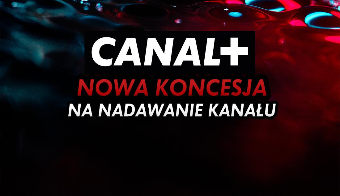 Canal+ dostał nową koncesję na nadawanie jednego ze swoich kanałów. Dostępny jest w platformie nadawcy