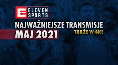 eleven sports maj 2021 transmisje telewizja okładka