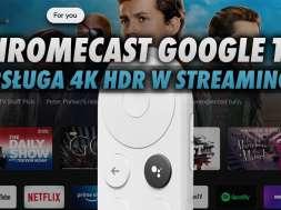 google chromecast google tv przysytawka wsparcie 4k hdr okładka