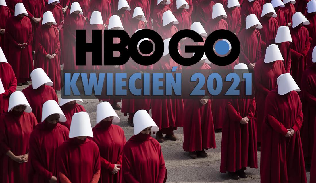 """Pełna oferta filmów i seriali na kwiecień w HBO GO! Znamy już wszystkie nowości – m.in. nową """"Opowieść podręcznej"""""""