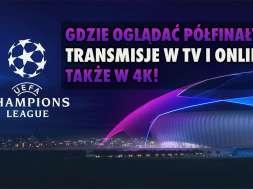 liga mistrżów 2021 półfinały transmisje telewizja online 4k okładka