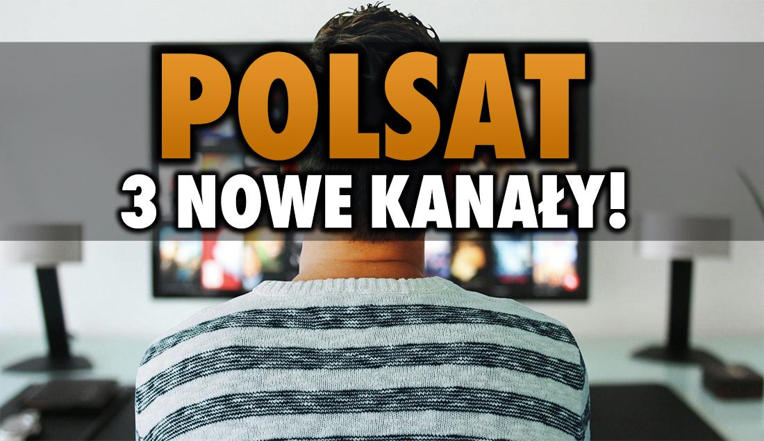 Polsat włącza trzy nowe kanały! Są już na liście Cyfrowego Polsatu, ale jeszcze nie działają. Jakie to stacje?