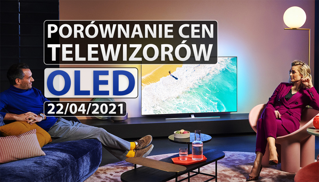Przyglądamy się najlepszym ofertom na telewizory OLED! Wszystkie starsze i nowe modele