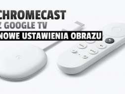 Google-Chromecast-4.0-przystawka-Google-TV-aktualizacja ustawienia obrazu okładka